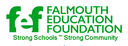 FALMOUTH EDUCATION FOUNDATION